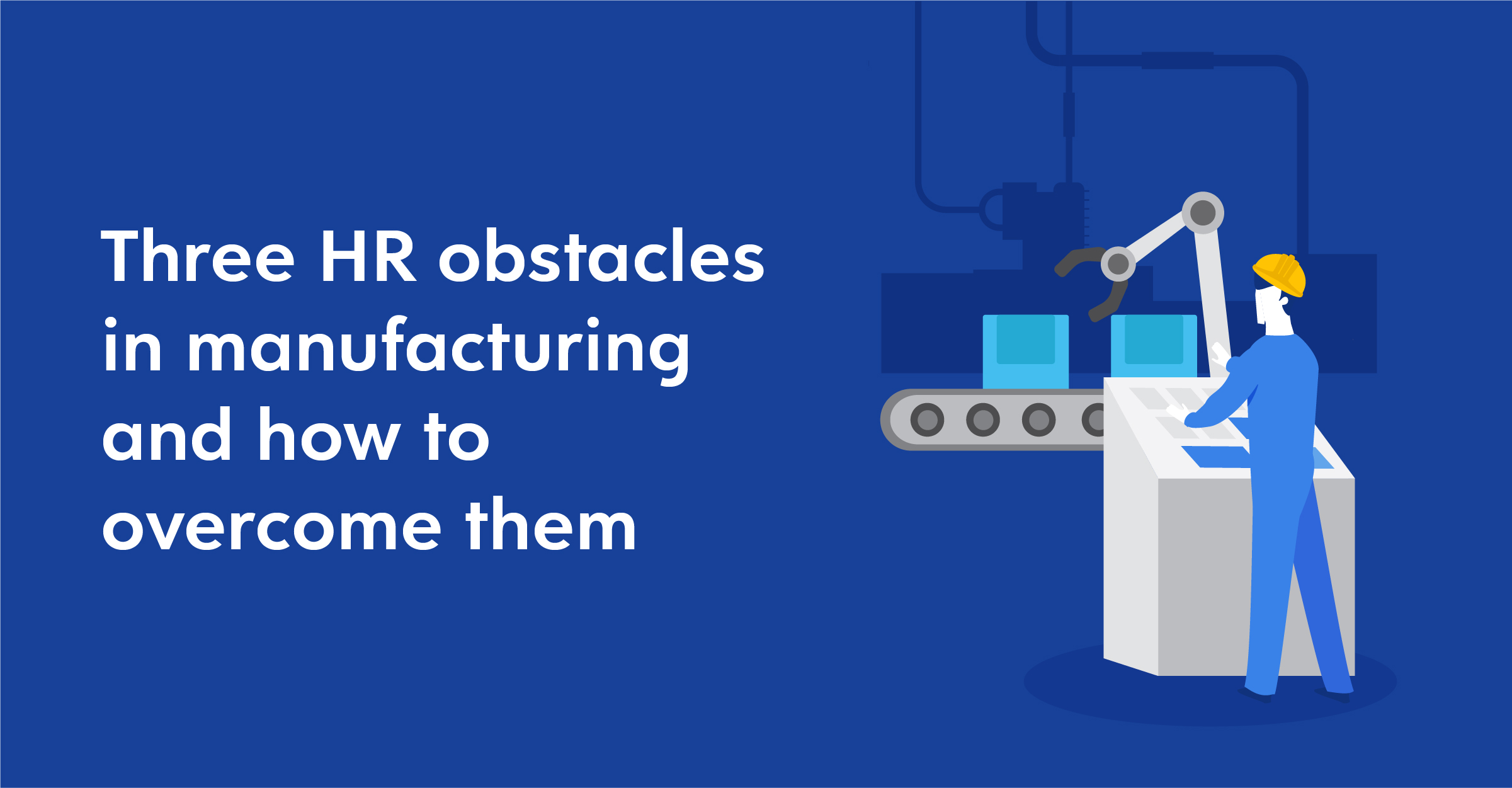 Three obstacles manufacturers must overcome to build the
